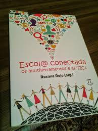 escola_conectada_multiletramentos_e_as_tics_Roxane_rojo